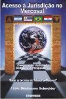 ACESSO À JURISDIÇÃO NO MERCOSUL Cooperação Judiciária Entraves e Perspectivas Editora