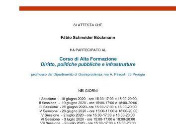 O Doutor Fábio Böckmann Schneider Ph.D obteve certificado no curso em direito, políticas públicas e infraestrutura na Universidade de Perugia, Itália.