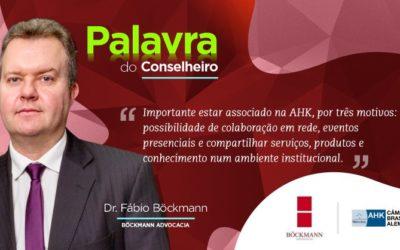A palavra do Conselheiro por Dr. Fábio Böckmann Schneider pela Câmara Brasil – Alemanha.